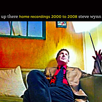 Up There: Home Recordings 2000 to 2008